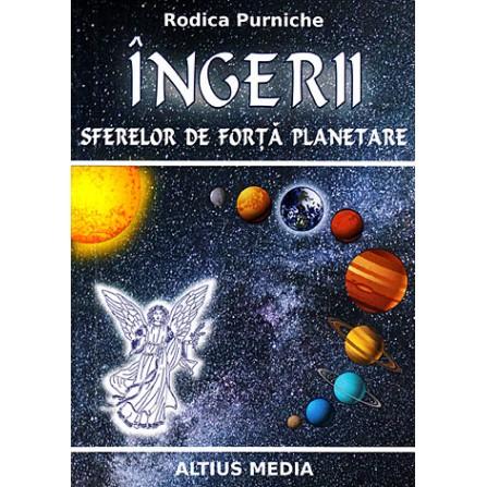 Îngerii Sferelor De Forţă Planetare – Rodica Purniche