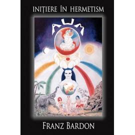 Inițiere în Hermetism – Franz Bardon