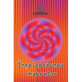 Înțelepciunea Chakrelor • cele șapte chakre și dezvoltarea personală – Anodea Judith