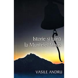 Istorie şi Taină la Muntele Athos - Vasile Andru