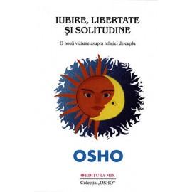 Iubire, Libertate și Solitudine • o nouă viziune asupra relaţiei de cuplu – Osho