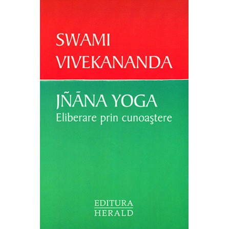 Jnana Yoga • eliberarea prin cunoaştere - Swami Vivekananda