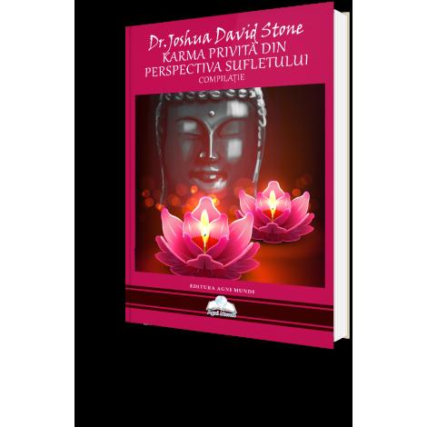Karma Privită din Perspectiva Sufletului – Dr. Joshua David Stone