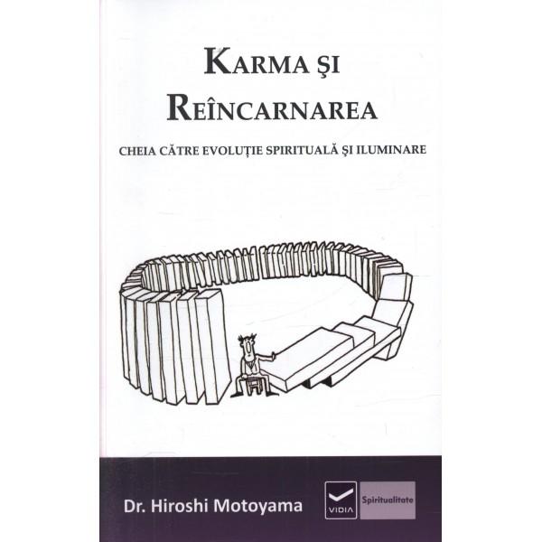 Karma şi Reîncarnarea • o cheie a evoluţiei spirituale şi a iluminării - Hiroshi Motoyama