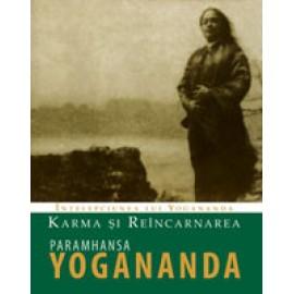 Karma şi Reîncarnarea: Înţelepciunea lui Yogananda - Paramahansa Yogananda