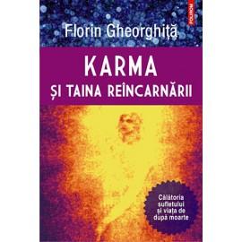 Karma și Taina Reîncarnării • călătoria sufletului şi viaţa de după moarte – Florin Gheorghiţă