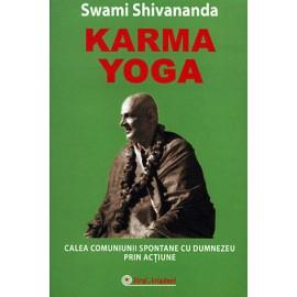 Karma Yoga • calea comuniunii spontane cu Dumnezeu prin acţiune - Swami Shivananda