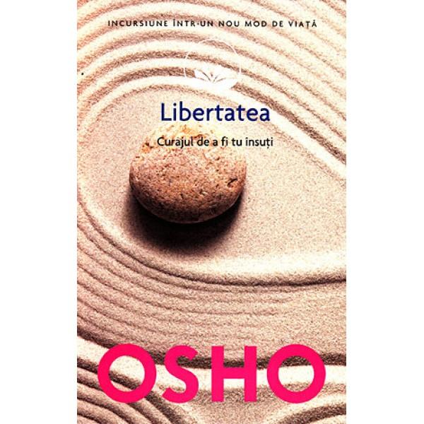 Libertatea • curajul de a fi tu însuţi - Osho
