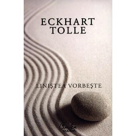 Liniştea Vorbeşte - Eckhart Tolle