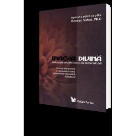 Magia Divină • Cele Şapte Secrete Sacre ale Materializării, O Nouă Interpretare a Manualului Clasic de Alchimie Hermetică, Kybalionul – Doreen Virtue