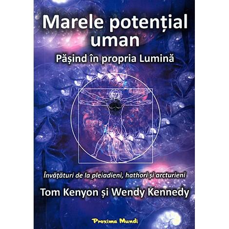 Marele Potențial Uman • pășind în propria lumină • învățături de la pleiadieni, hathori și arcturieni - Tom Kenyon și Wendy Kennedy
