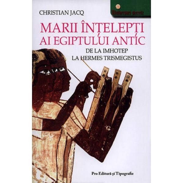 Marii Înţelepţi ai Egiptului Antic – Christian Jacq