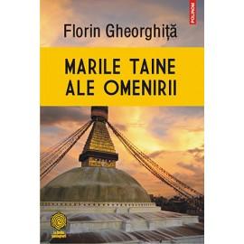 Marile Taine Ale Omenirii – Florin Gheorghiță