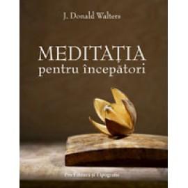 Meditaţia pentru Începători -  Swami Kriyananda (J. Donald Walters)