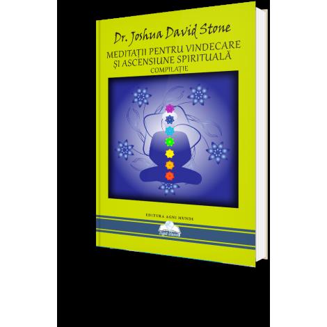 Meditații pentru Vindecare și Ascensiune Spirituală (Compilații) – Dr. Joshua David Stone