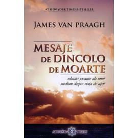 Mesaje de Dincolo de Moarte • relatări şocante ale unui medium despre viaţa de apoi - James Van Praagh