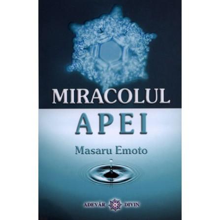 Miracolul Apei  - Masaru Emoto