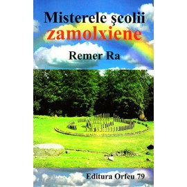 Misterele Școlii Zamolxiene -  Remer Ra