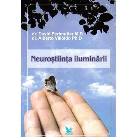 Neuroştiinţa Iluminării  - David Perlmutter, Alberto Villoldo
