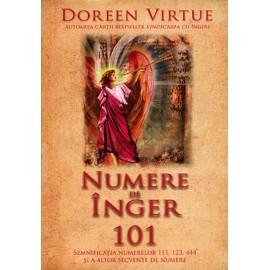 Numere de Înger 101 • semnificaţia numerelor 111, 123, 444 şi a altor secvenţe de numere - Doreen Virtue