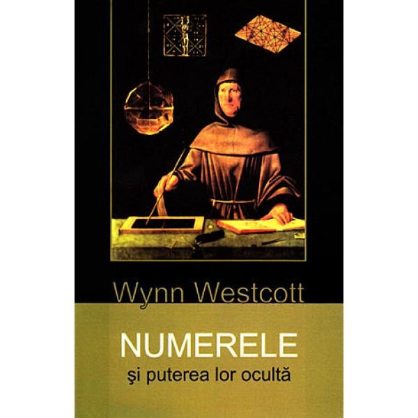Numerele şi Puterea lor Ocultă  - Wynn Westcott