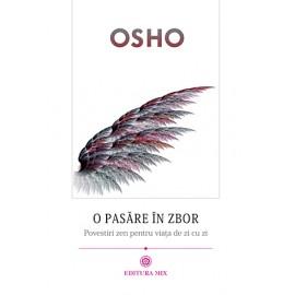 O Pasăre în Zbor • povestiri zen pentru viaţa de zi cu zi – Osho