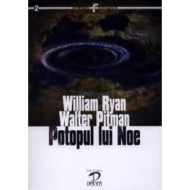 Potopul lui Noe • noile descoperiri stiintifice despre evenimentul care a schimbat cursul istoriei - William Ryan, Walter Pitman