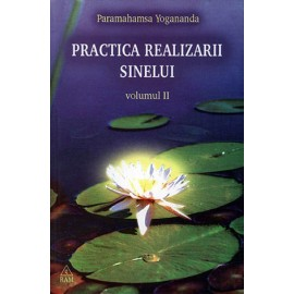 Practica Realizării Sinelui - vol. 2  - Paramahansa Yogananda