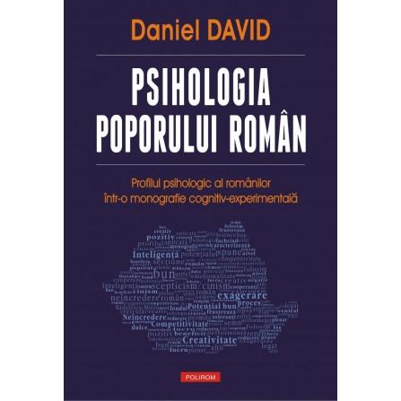 Psihologia Poporului Român • profilul psihologic al românilor într-o monografie cognitiv-experimentală – Daniel David