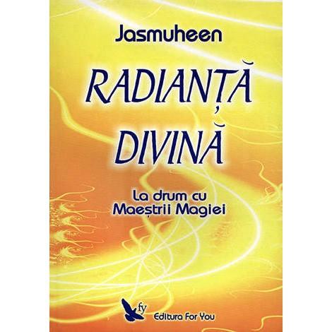 Radianţă Divină • la drum cu Maeştrii Magiei - Jasmuheen
