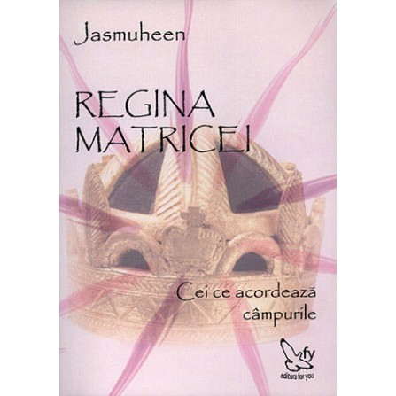 Regina Matricei • cei ce acordează câmpurile - Jasmuheen