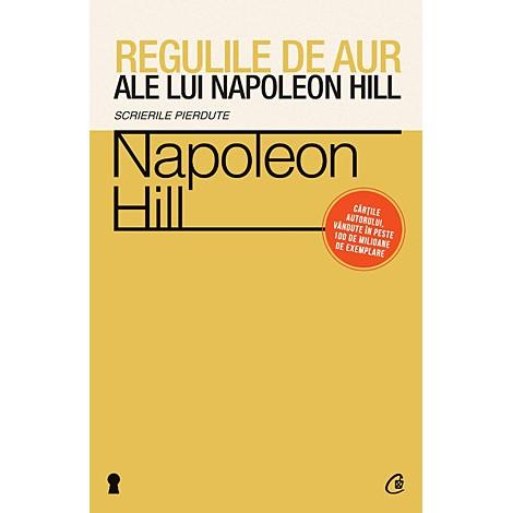 Regulile de Aur ale lui Napoleon Hill • scrierile pierdute - Napoleon Hill