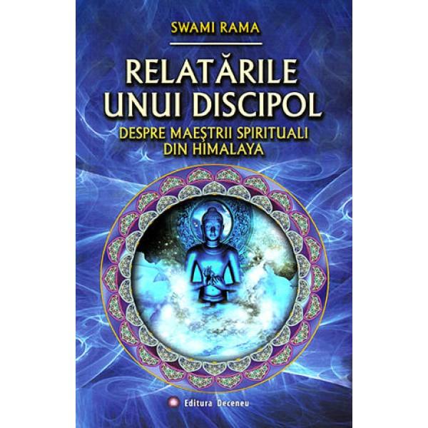 Relatările unui Discipol despre Maeştrii Spirituali din Himalaya – Swami Rama