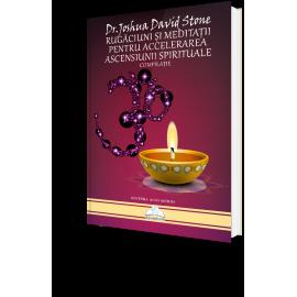 Rugăciuni și Meditații Pentru Accelerarea Ascensiunii Spirituale – Dr. Joshua David Stone