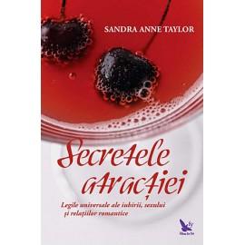 Secretele atracţiei - legile universale ale iubirii, sexului şi relațiilor romantice - Sandra Anne Taylor