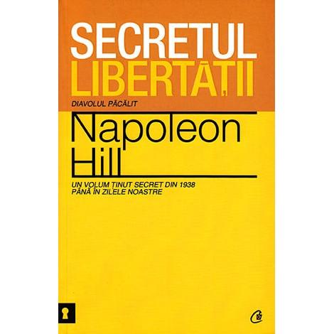 Secretul Libertăţii • diavolul păcălit - Un volum ţinut secret din 1938 până în zilele noastre - Napoleon Hill
