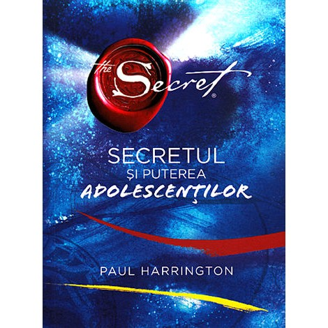 Secretul şi Puterea Adolescenţilor - Paul Harrington