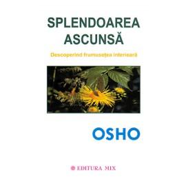 Splendoarea Ascunsă • descoperind frumuseţea interioară – Osho