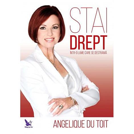 Stai drept într-o lume care se destramă - Angelique du Toit