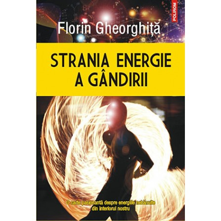 Strania Energie a Gândirii – Florin Gheorghiță