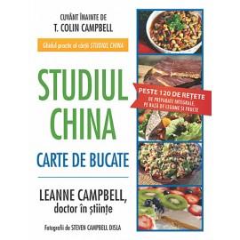 Studiul China • carte de bucate peste 120 de reţete de preparate integrale, pe bază de legume şi fructe - T. Colin Campbell, LeAnne Campbell