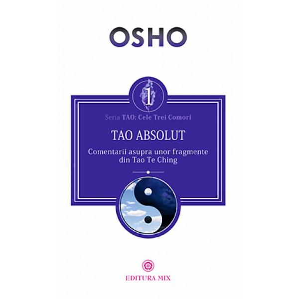 Tao Absolut • calea subtilă către iubire, fericire şi adevăr - Osho