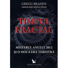 Timpul Fractal • misterul anului 2012 şi o nouă eră terestră - Gregg Braden