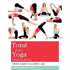 Totul despre Yoga • ghidul complet al poziţiilor yoga - Christina Brown