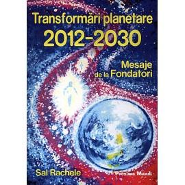 Transformări Planetare 2012-2030 • mesaje de la fondatori – Sal Rachele