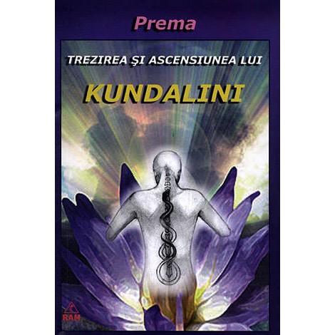 Trezirea şi Ascensiunea lui Kundalini  - Prema