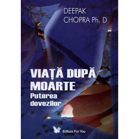 Viața după Moarte • puterea dovezilor - Deepak Chopra