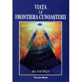 Viaţa la Frontiera Cunoaşterii • creştere personală şi dezvoltare Spirituală – Sal Rachele