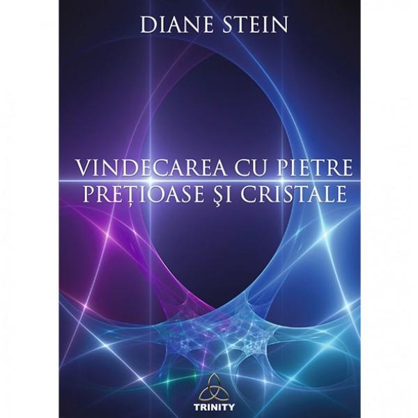 Vindecarea cu Pietre Preţioase și Cristale – Diane Stein