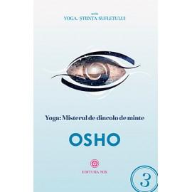 Yoga • misterul de dincolo de minte  - Osho